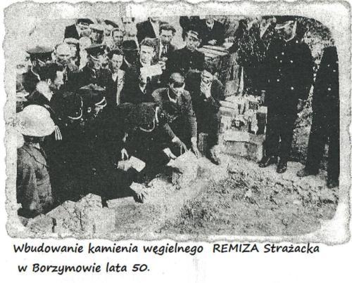 Wbudowanie kamienia węgielnego REMIZA OSP  w Borzymowie lata 50.ubiegłego wieku.